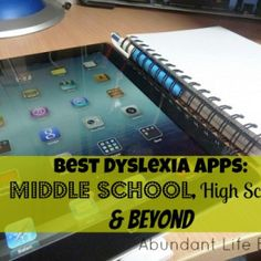 Best Dyslexia Apps - Middle School, High School and Beyond