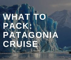 So you've decided to go on a cruise in #Patagonia? Packing is the next big challenge you have to take on. Let us help you with a #packinglist that will help you figure what you need to bring to have the ultimate Patagonia adventure experience.