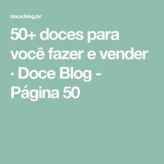 50+ doces para você fazer e vender · Doce Blog - Página 50