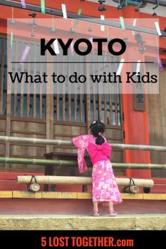Kyoto, Japan with kids | Kyoto with kids | Japan with kids | Kyoto Japan | What to do Kyoto | Things to do Kyoto | Kyoto Guide | Travel with kids | Family travel | Where to Stay Kyoto | What to eat Kyoto | Kyoto highlights | #kyoto #japan #japanwithkids