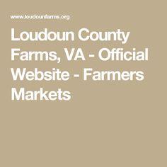 Loudoun County Farms, VA - Official Website - Farmers Markets Loudoun County, Farmers Market, Farms, Marketing, Website, Health, Homesteads, Health Care, Salud