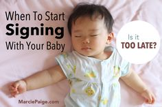 Wondering what's the best age is to start teaching your baby sign language? This will clear things up! http://marciepaige.com/when-to-start/