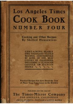 The Times cook book. cooking and other recipes / by skilled housewives : . brought out by the 1911 cooking contest conducted by the Los Angeles Times, . Old Recipes, Vintage Recipes, Cookbook Recipes, Other Recipes, Cooking Recipes, Cooking Tips, Candy Recipes, Homemade Cookbook, Notebooks