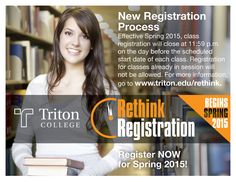 Learn more about Rethink Registration and how to register for spring 2015 courses!  http://www.triton.edu/rethink/
