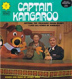 Captain Kangaroo, Mr. Greenjeans, Bunny Rabbit, Moose & of course, Dancing Bear!!  My generation's Sesame Street