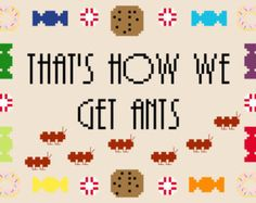 That's How We Get Ants Archer Cross Stitch Pattern