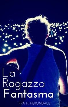 La Ragazza Fantasma    Niall Horan #wattpad #fanfiction