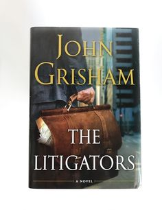 The Litigators By John Grisham Hardcover Book
