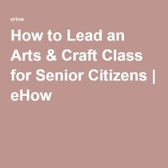 43 amazing craft ideas for seniors senior crafts crafts for Craft ideas for senior citizens