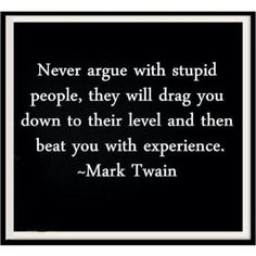 Don't stoop down to their level~