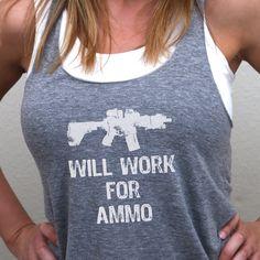 Will work for ammo tank. Tank top. Tactical tshirt women's apparel. www.greyfoxinc.com