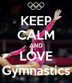 KEEP CALM AND LOVE Gymnastics . Another original poster design created with the Keep Calm-o-matic. Buy this design or create your own original Keep Calm design now. Gymnastics Wallpaper, Gymnastics Room, Gymnastics Posters, Gymnastics Pictures, Gymnastics Workout, Olympic Gymnastics, Gymnastics Sayings, Gymnastics Flexibility, Gymnastics Stuff