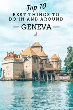 The best things to do in Geneva, Switzerland, including Lake Geneva and some great day trips!