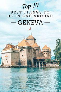 Best Things to Do in and Around Geneva, Switzerland