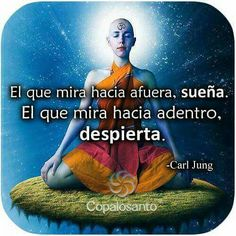 Who looks outside, dreams. Who looks inside, awakes. Carl Jung, Perfect Word, Spanish Quotes, Inner Peace, Namaste, Favorite Quotes, Coaching, In This Moment, Thoughts