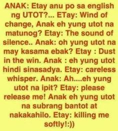 Mar 2020 - Filipino humor – ang utot bow What's April exactly why is it a joke, how long has it been? Pinoy Jokes Tagalog, Tagalog Quotes Hugot Funny, Pinoy Quotes, Tagalog Love Quotes, Hugot Quotes, Filipino Funny, Filipino Memes, Jokes Quotes, Quotable Quotes