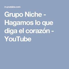 Grupo Niche - Hagamos lo que diga el corazón - YouTube
