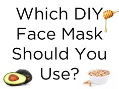 Which DIY Face Mask Should You Use