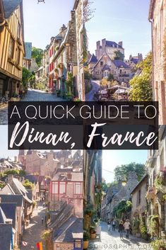 A quick guide to Dinan, Brittany, France. Is this the prettiest town in all of France? Things to do and what to see in this amazing medieval and fortified city!