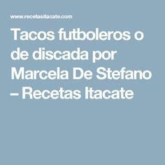 Tacos futboleros o de discada por Marcela De Stefano – Recetas Itacate