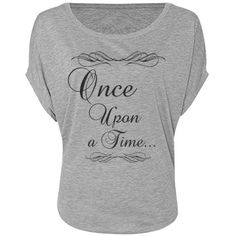 Once Upon A Time Flowy Tee | Once Upon A Time...Every fairy tale starts that way, so why not start yours like that too? Wear this shirt and remember that your life can be a fairy tale too. Find your Prince Charming or Knight in Shining Armor. Defeat your wicked stepmother or witches and in the end, live happily ever after just like a princess with this flowy grey shirt and cursive text design.