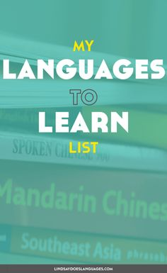 My Languages to Learn List ( a pretty huge announcement)