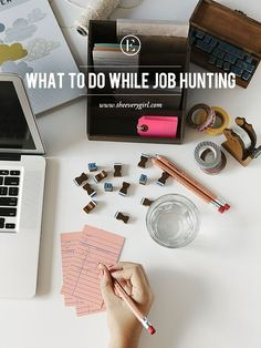 Productive Things You Can Do While Job Hunting #theeverygirl