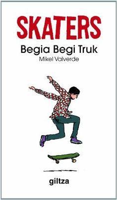 3. Begia begi truk (Ojo por ojo) (Skaterrak) de Mikel Valverde Tejedor. http://katalogoa.mondragon.edu/opac
