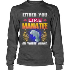 Either You Like MANATEE Wrong #gift #ideas #Popular #Everything #Videos #Shop #Animals #pets #Architecture #Art #Cars #motorcycles #Celebrities #DIY #crafts #Design #Education #Entertainment #Food #drink #Gardening #Geek #Hair #beauty #Health #fitness #History #Holidays #events #Home decor #Humor #Illustrations #posters #Kids #parenting #Men #Outdoors #Photography #Products #Quotes #Science #nature #Sports #Tattoos #Technology #Travel #Weddings #Women