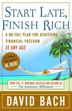 Start Late, Finish Rich: A No-Fail Plan for Achieving Financial Freedom at Any Age (Finish Rich Book Series) David Bach Reading Lists, Book Lists, Reading Books, Self Development Books, Personal Development, Never Too Late, Thing 1, Inspirational Books, Motivational Books