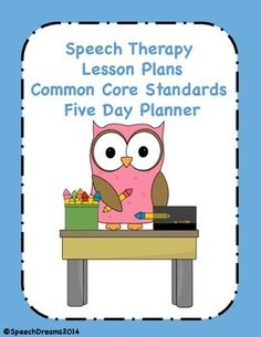 Speech Therapy Lesson Plan Common Core Standards Five Day Planner