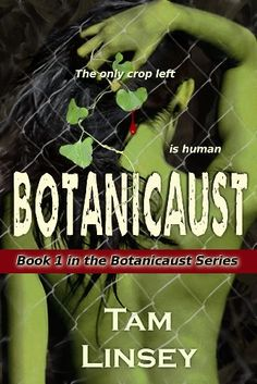 Botanicaust (Post-apocalyptic Fiction) by Tam Linsey