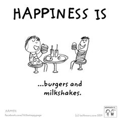 Happiness is burgers and milkshakes