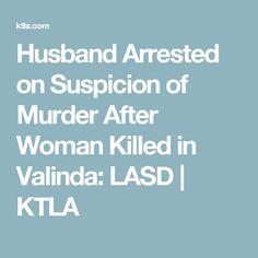Husband Arrested on Suspicion of Murder After Woman Killed in Valinda: LASD | KTLA