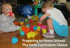 Preparing to Homeschool - The Early Curriculum Choice