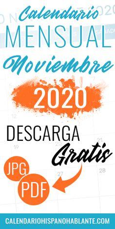 Calendario mensual del mes de Noviembre del 2020 para descargar gratis en formato PDG y JPG. #calendariomensual #noviembre #calendario #2020 Jpg, Calm, Monthly Planner, Monthly Calendars