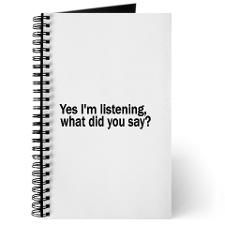 Yes, Im listening... Journal