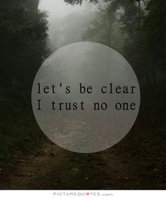 139 Best Trust No One Quotes Images Thinking About You Thoughts