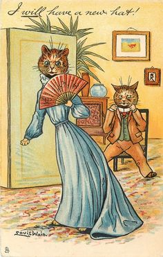 I WILL HAVE A NEW HAT! (1905) Louis Wain