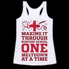 """If you are a nursing student or know someone who it currently going through nursing school, you know that it is no cake walk! This hilariously accurate design reads, """"Making It Through Nursing School One Meltdown At A Time"""". If you are trying your best to make it through, this nursing school is perfect for you or your hard-working student! Nursing School Shirts, Best Nursing Schools, Nursing School Graduation, Schools First, Nursing Clothes, Nicu Nursing, Nursing Goals, Lpn Schools, Nursing Degree"""