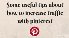 Struggling for increase traffic on blog? are you finding tips for increase traffic here is some tips about how to increase traffic with Pinterest.