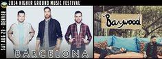 Barcelona and Baywood Headline the Higher Ground Music Festival 2014