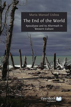 The End of the World: Apocalypse and its Aftermath in Western Culture by Maria Manuel Lisboa. #apocalypse #westernculture