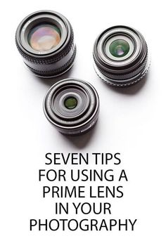 Seven Tips for using a Prime Lens in your Photography