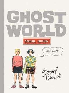 Ghost World: the Special Edition by Daniel Clowes,