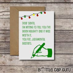 Funny Dear Santa Card / I've Been Naughty and It Was Worth It / Printable Christmas Card for Him, Her / Adult Xmas Humor // Instant Download by BottleCapGuru on Etsy https://www.etsy.com/listing/213849058/funny-dear-santa-card-ive-been-naughty