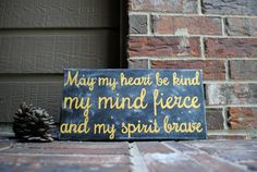 "May my heart be kind, my mind fierce, and my spirit brave Painting on 8""x15"" Canvas"