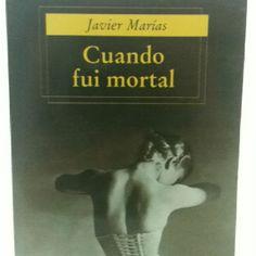 """Una colección de exquisitos cuentos. """"Cuando fui mortal"""", Javier Marías."""