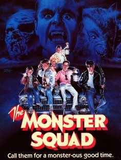 The Monster Squad....luv 80's movies!!!
