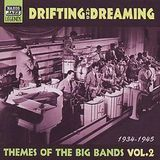 Drifting & Dreaming: Themes of the Big Bands, Vol. 2 [CD]